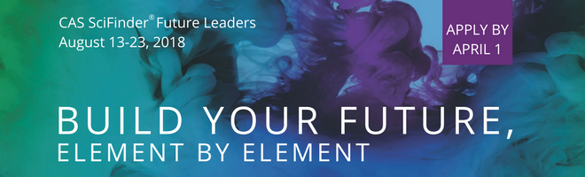 CAS SciFinder Future Leaders | August 13-23, 2018 | Apply By April 1 | Build Your Future, Element By Element